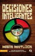 Decisiones Inteligentes Wisdom on ... Making Good Decisions Paperback