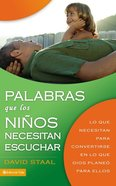 Palabras Que Los Ninos Necesitan Escuchar (Words Kids Need To Hear) Paperback