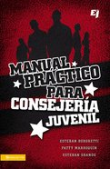 Manual Practico Para Consejeria Juvenil (Practical Guide For Counseling Youth) Paperback