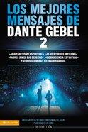 Los Mejores Mensajes De Dante Gebel #02 (Best Messages Of Dante Gebel #02) Paperback