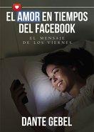 El Amor En Los Tiempos Del Facebook Paperback