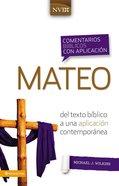 Comentario Bblico Con Aplicacin Nvi Mateo (Niv Application Commentary Matthew)