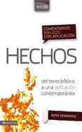Comentarios Biblicos Con Aplicacion Nvi Hechos From Biblical Text . . . to Contemporary Life (Spanish Edition) Hardback