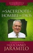 De Sacerdote a Hombre De Dios (From Priest To Man Of God) Paperback
