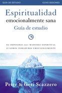 Espiritualidad Emocionalmente Sana - Guia De Estudio (Emotionally Healthy Spiritually Study Guide)