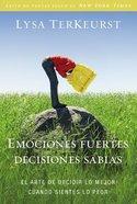Emociones Fuertes---Decisiones Sabias (Unglued) Paperback