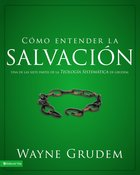 Cmo Entender La Salvacin (Making Sense Of Salvation)