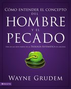 Cmo Entender El Concepto Del Hombre Y El Pecado (Making Sense Of Man And Sin)