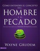 Cmo Entender El Concepto Del Hombre Y El Pecado (Making Sense Of Man And Sin)