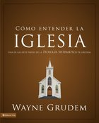 Cmo Entender La Iglesia (Making Sense Of The Church)