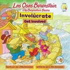 Involucrate (Get Involved - Berenstain Bears) (Los Osos Berenstain Series) Paperback