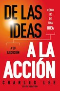 De Las Ideas a La Accion / Good Idea. Now What? Paperback