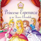 Princesa Esperanza Y Su Tesoro Escondido (Princess Hope And The Hidden Treasure) Paperback