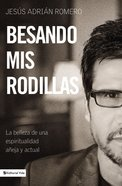 Besando Mis Rodillas / Treading on Holy Ground Paperback