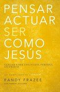 Piensa, Actua Y Se Como Jesus (Think, Act, Be Like Jesus) (Believe (Zondervan) Series) Paperback