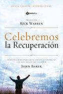 Nvi Biblia Celebremos La Recuperacion (Celebrate Recovery Nvi Bible) Paperback