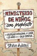 Ministerio De Nios Con Propsito (Children's Ministry On Purpose) Paperback