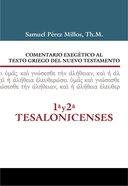 1 & 2 Tesalonicenses (1 & 2 Thessalonians) (Commentario Biblico Exegetico Al Texto Griego Del Nuevo Testamento Series)