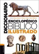 Diccionario Enciclopedico Biblico Ilustrado (Biblical Encyclopedic Dictionary Illustrated) Hardback