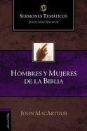 Hombres Y Mujeres De La Biblia (Men And Women Of The Bible)