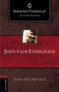 Jess Y Los Evangelios (Thematic Sermons On Jesus And The Gospels)