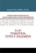 1 & 2 Timoteo, Tito & Filemn (1 & 2 Timothy, Titus & Philemon) (Commentario Biblico Exegetico Al Texto Griego Del Nuevo Testamento Series)