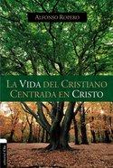 Vida Del Cristiano Centrada En Cristo, La Paperback