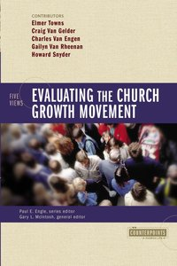 Evaluating the Church Growth Movement (Counterpoints Series)