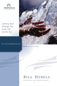 Interactions: Transformation - Letting God Change You From the Inside Out (Interactions Small Group Series)