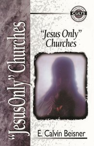 """""""Jesus Only"""" Churches (Zondervan Guide To Cults & Religious Movements Series)"""