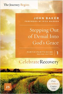 Crpg #01: Stepping Out of Denial Into Gods Grace (#01 in Celebrate Recovery Participants Guide Series)