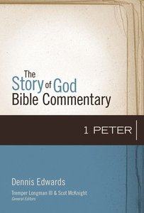 1 Peter (The Story Of God Bible Commentary Series)
