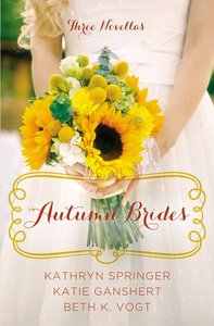 Autumn Brides (September, October, November) (A Year Of Weddings Novella Series)