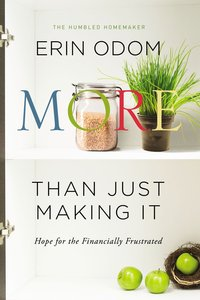 More Than Just Making It: Hope For the Financially Frustrated