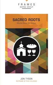 Sacred Roots (Frames Barna Group Series)