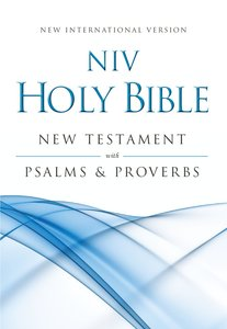 NIV New Testament With Psalms and Proverbs (Black Letter Edition)