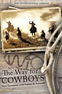 NIV Way For Cowboys the New Testament With Psalms and Proverbs