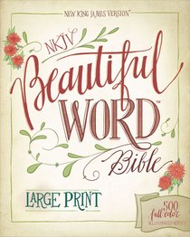 NKJV Beautiful Word Bible Large Print 500 Full-Color Illustrated Verses (Red Letter Edition)