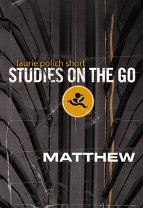 Matthew (Studies On The Go Series)