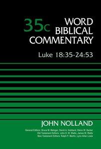 Luke 18:35-24:53 (Word Biblical Commentary Series)