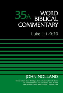 Luke 1:1-9:20 (Word Biblical Commentary Series)