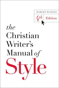 The Christian Writers Manual of Style (4th Ed)