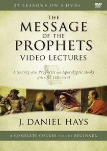 The Message of the Prophets Video Lectures (Zondervan Academic Course Dvd Study Series)