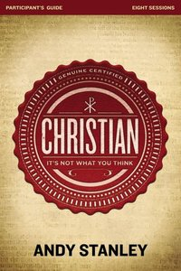 Christian: Its Not What You Think (Participants Guide)