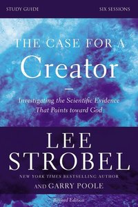 Case For a Creator, the (Study Guide)