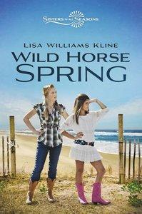 Wild Horse Spring (Sisters In All Seasons Series)