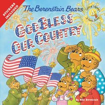 God Bless Our Country (The Berenstain Bears Series)
