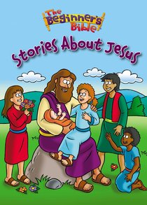 The Beginners Bible Stories About Jesus