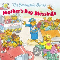 The Mothers Day Blessings (The Berenstain Bears Series)