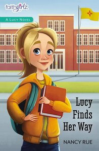 Lucy Finds Her Way (#04 in Faithgirlz! Lucy Series)